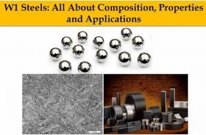 Read more about the article W1 Steel – Composition, Properties, Heat treatment and Applications
